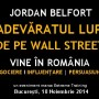 JORDAN BELFORT, Lupul de pe Wall Street, vine in Romania! Reducere speciala EARLY BIRD!